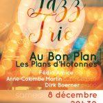 """Concert Jazz trio """"Au Bon Plan"""" samedi 8 décembre à 20h30 avec Anne-Colombe Martin à la contrebasse, Fédia Amice à la batterie et Dirk Boerner au piano"""